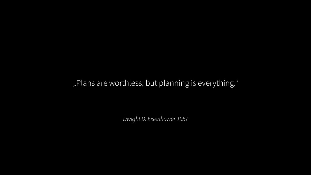 """Dwight D. Eisenhower 1957 """"Plans are worthless,..."""