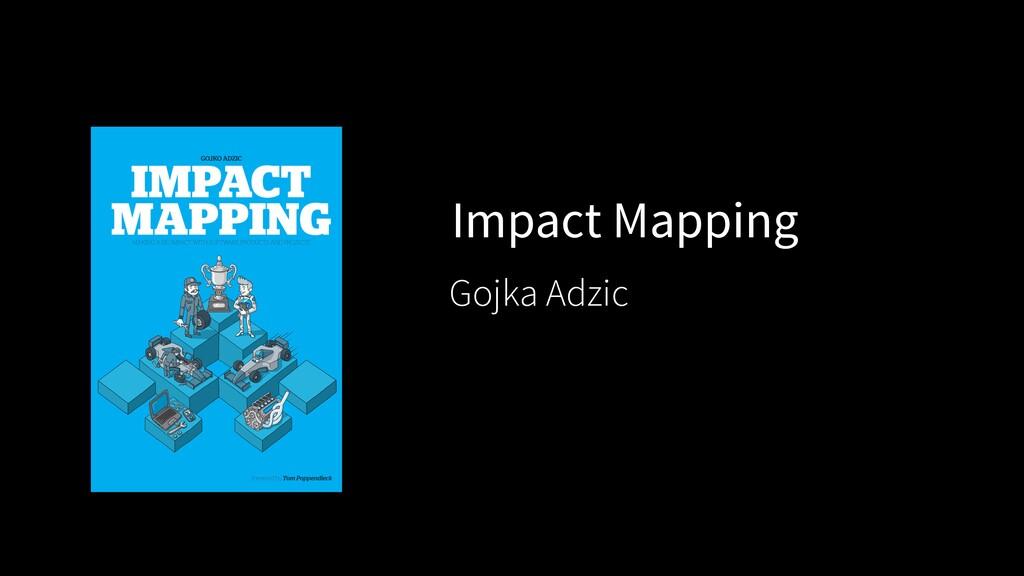 Impact Mapping Gojka Adzic