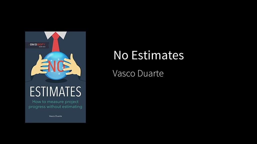 No Estimates Vasco Duarte