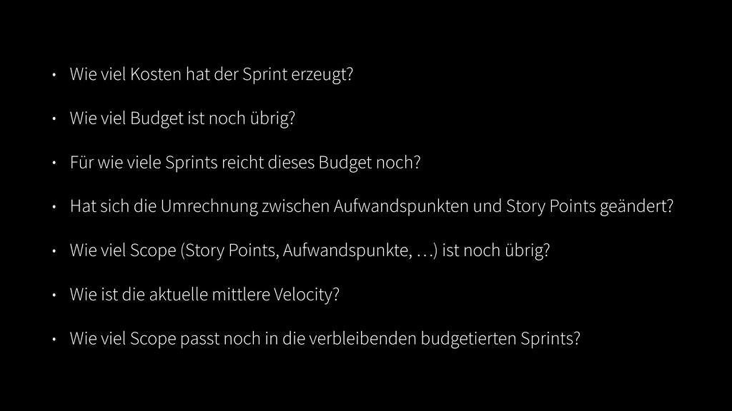 • Wie viel Kosten hat der Sprint erzeugt? • Wie...