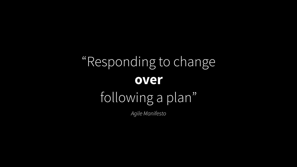 "Agile Manifesto ""Responding to change over foll..."