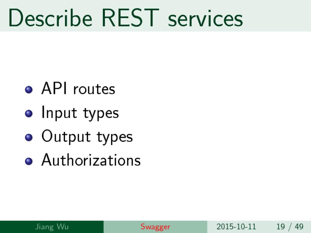 Describe REST services API routes Input types O...