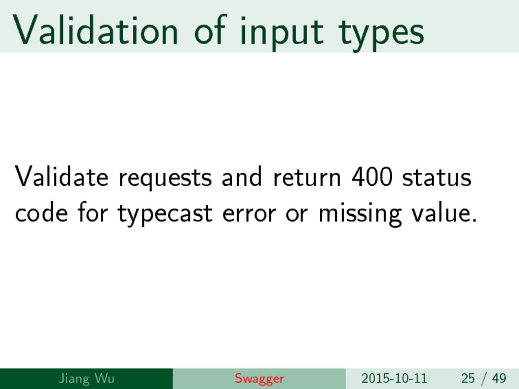 Validation of input types Validate requests and...