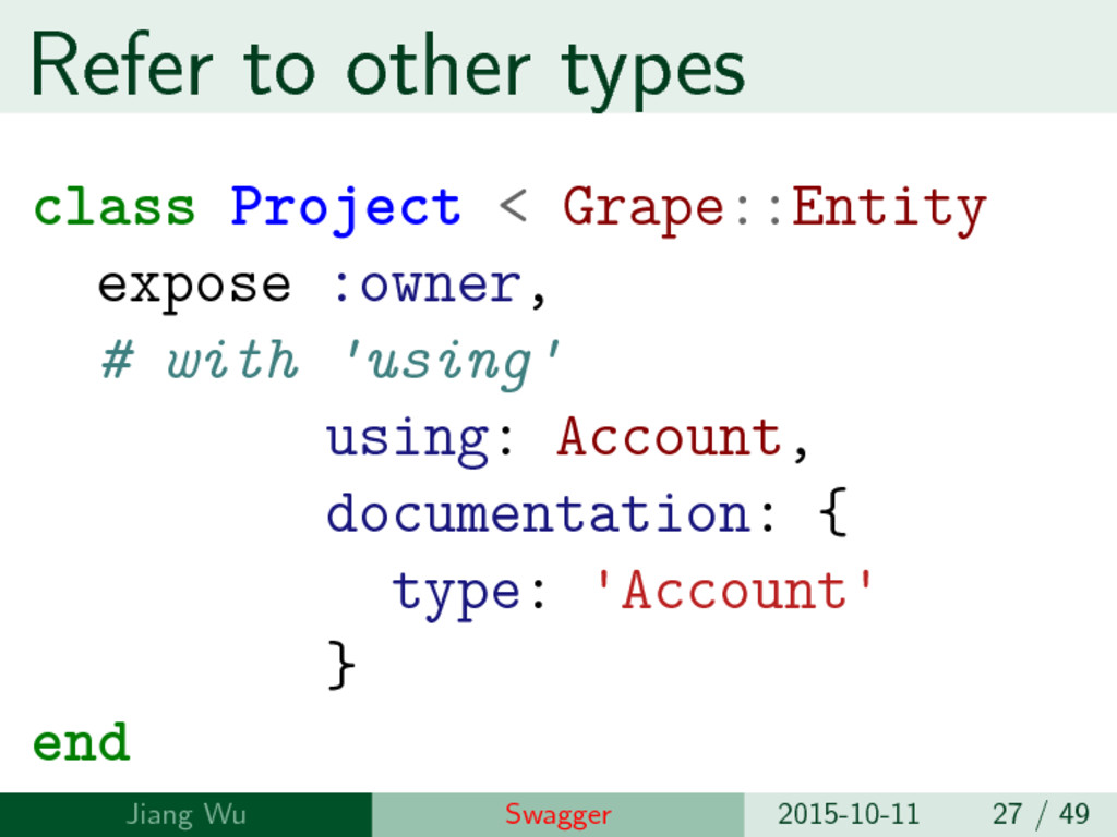 Refer to other types class Project < Grape::Ent...