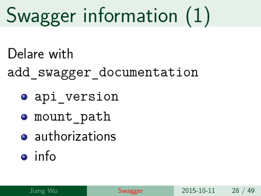 Swagger information (1) Delare with add_swagger...