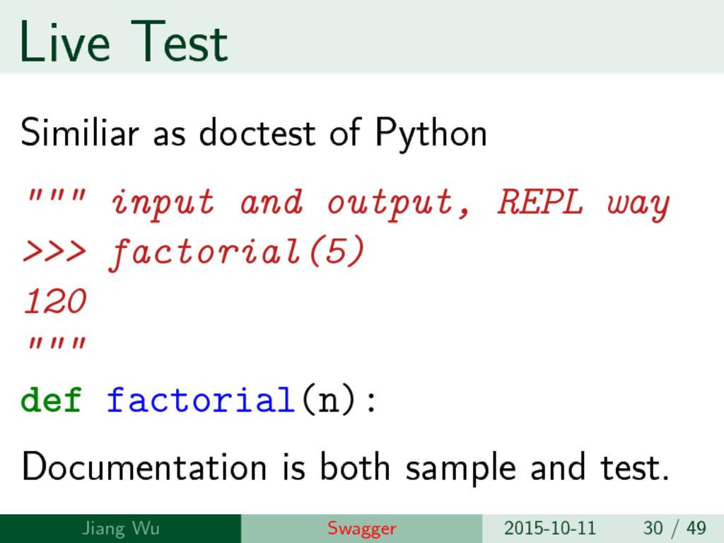 "Live Test Similiar as doctest of Python """""" inp..."
