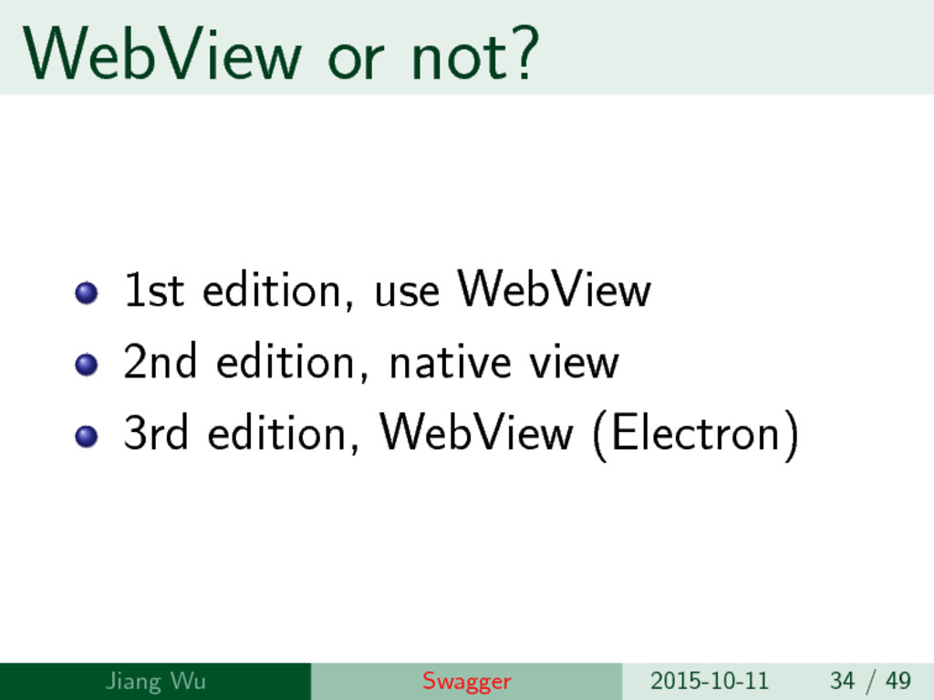WebView or not? 1st edition, use WebView 2nd ed...