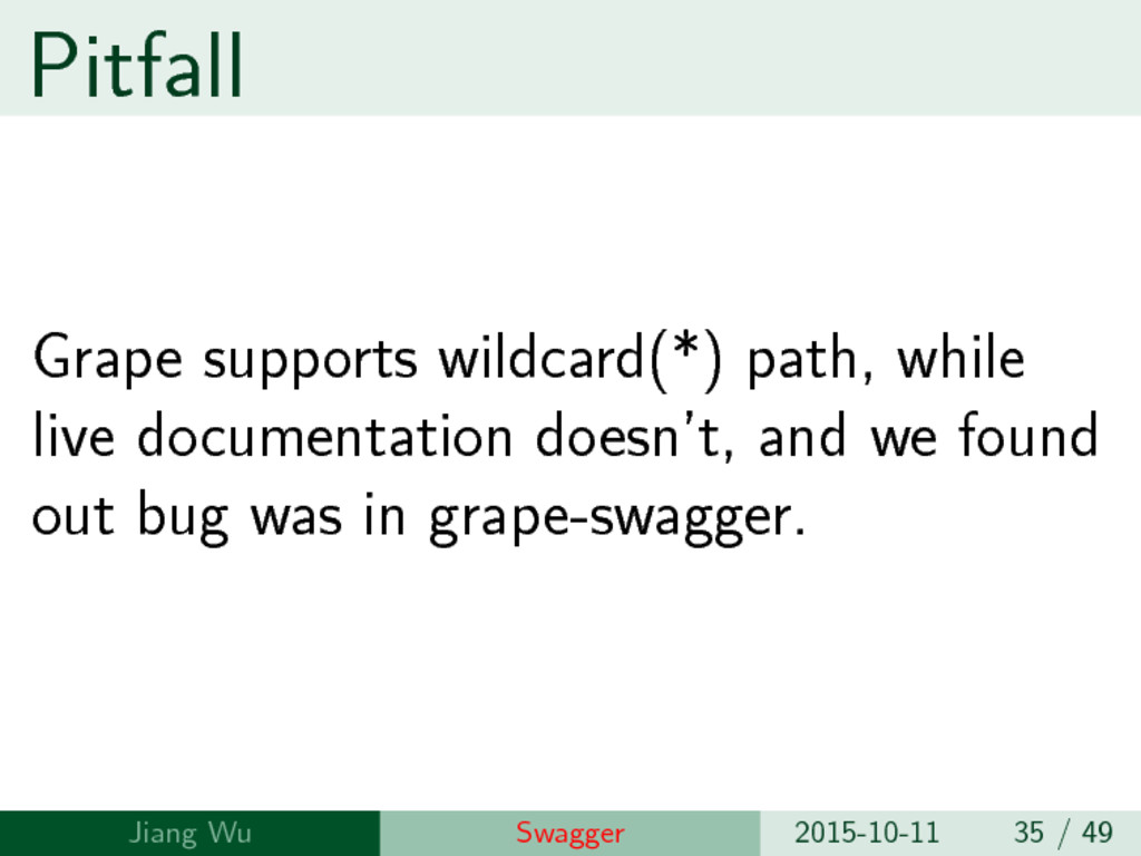 Pitfall Grape supports wildcard(*) path, while ...