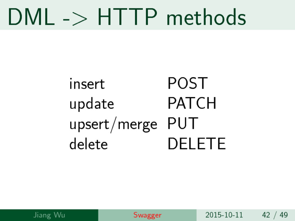 DML -> HTTP methods insert POST update PATCH up...