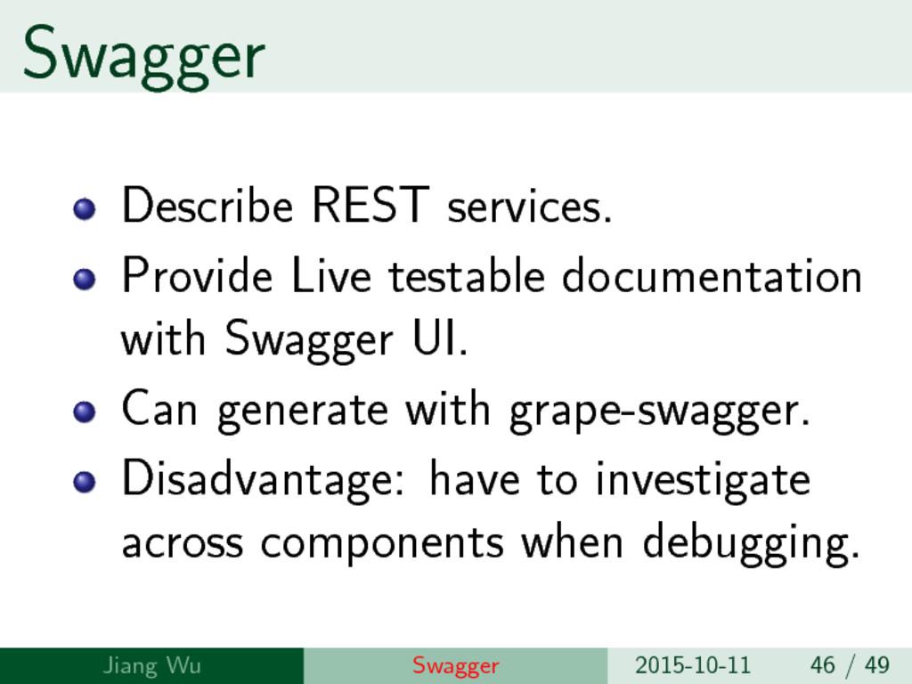 Swagger Describe REST services. Provide Live te...