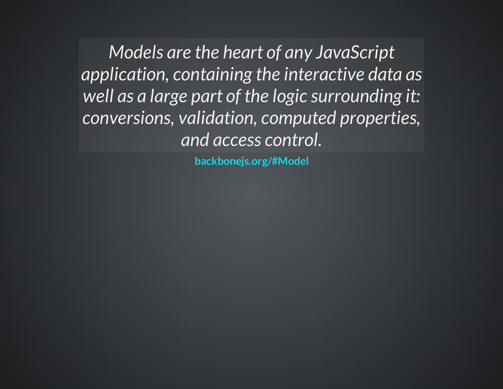 Models are the heart of any JavaScript applicat...