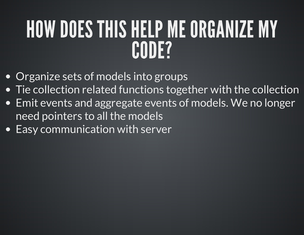 Organize sets of models into groups Tie collect...