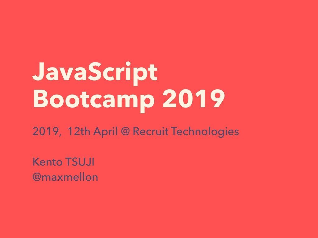 JavaScript Bootcamp 2019 2019, 12th April @ Rec...