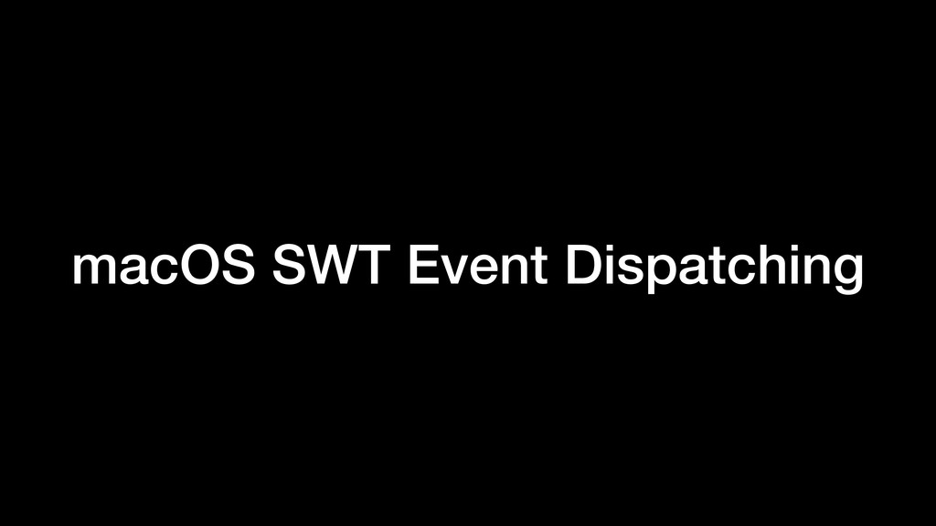 macOS SWT Event Dispatching