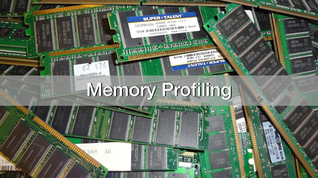 Memory Profiling
