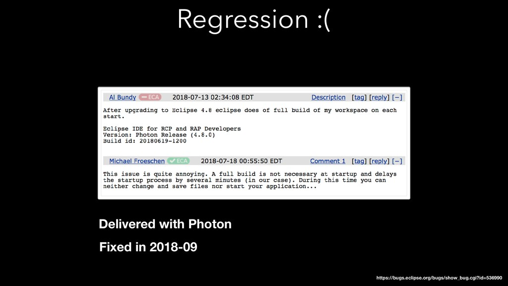 Regression :( https://bugs.eclipse.org/bugs/sho...