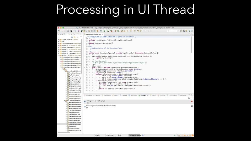 Processing in UI Thread