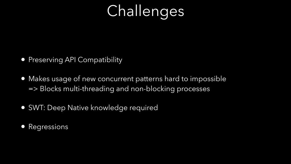 Challenges • Preserving API Compatibility • Mak...