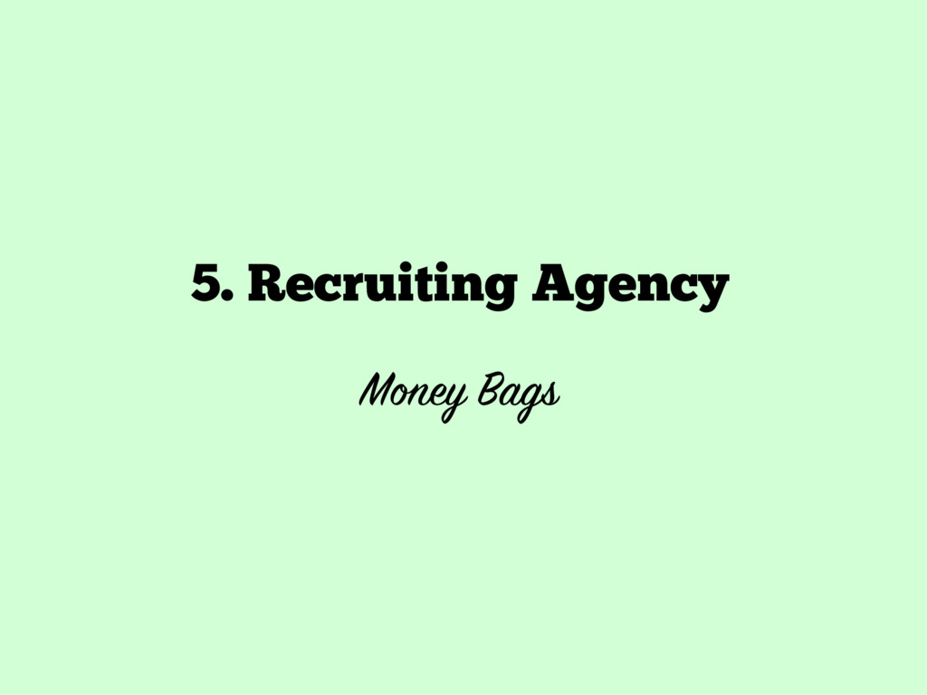 5. Recruiting Agency  Money Bags