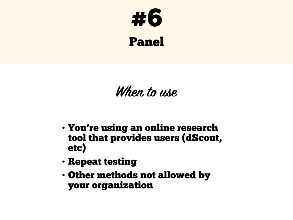 Panel #6 • You're using an online research tool...