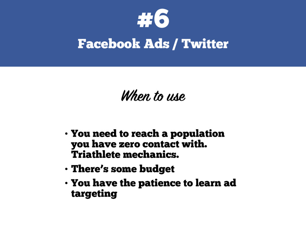 Facebook Ads / Twitter #6 • You need to reach a...