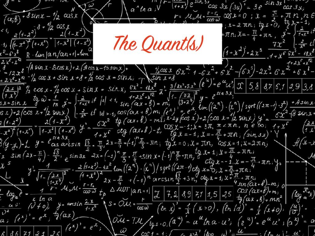 The Quant(s)