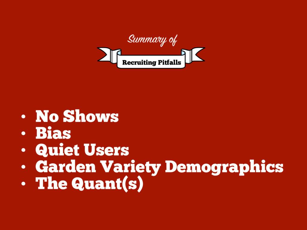 • No Shows • Bias • Quiet Users • Garden Variet...