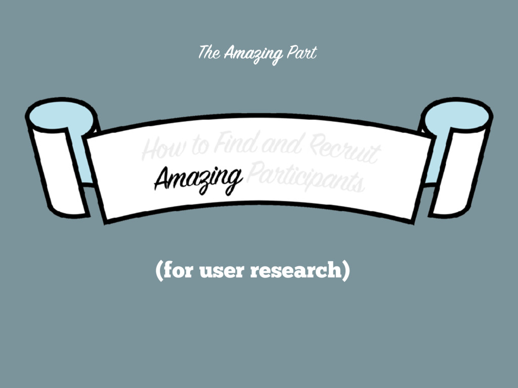 (for user research) The Amazing Part