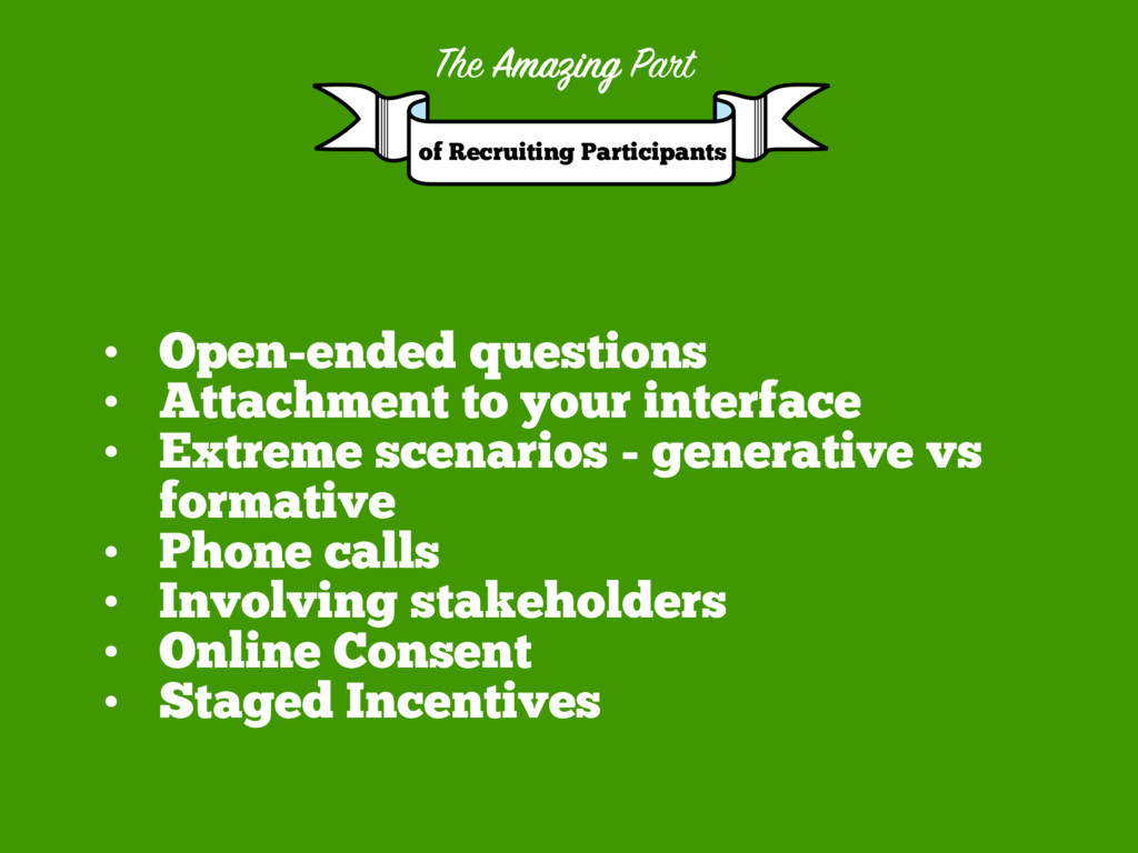 • Open-ended questions • Attachment to your int...