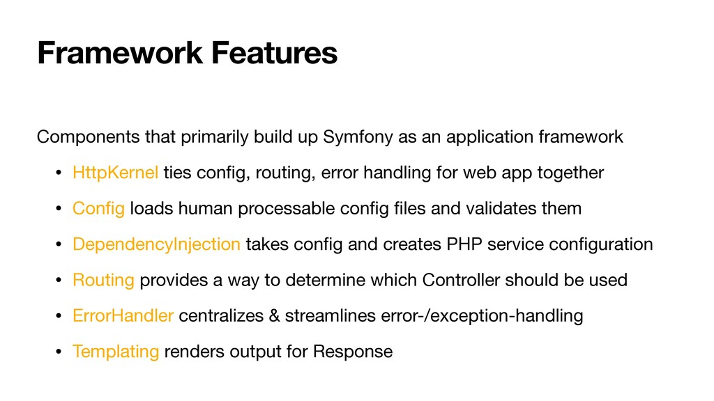 Framework Features Components that primarily bu...