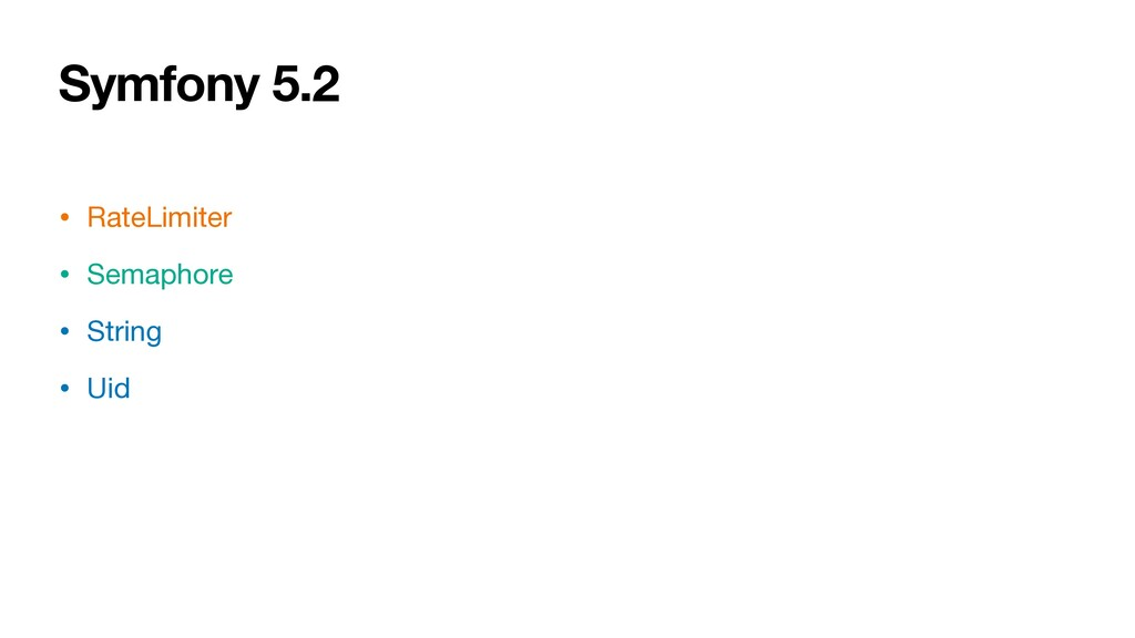 Symfony 5.2 • RateLimiter  • Semaphore  • Strin...