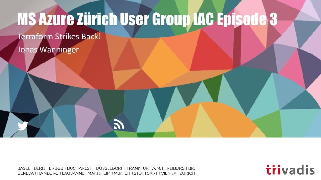 MS Azure Zürich User Group IAC Episode 3 Terraf...
