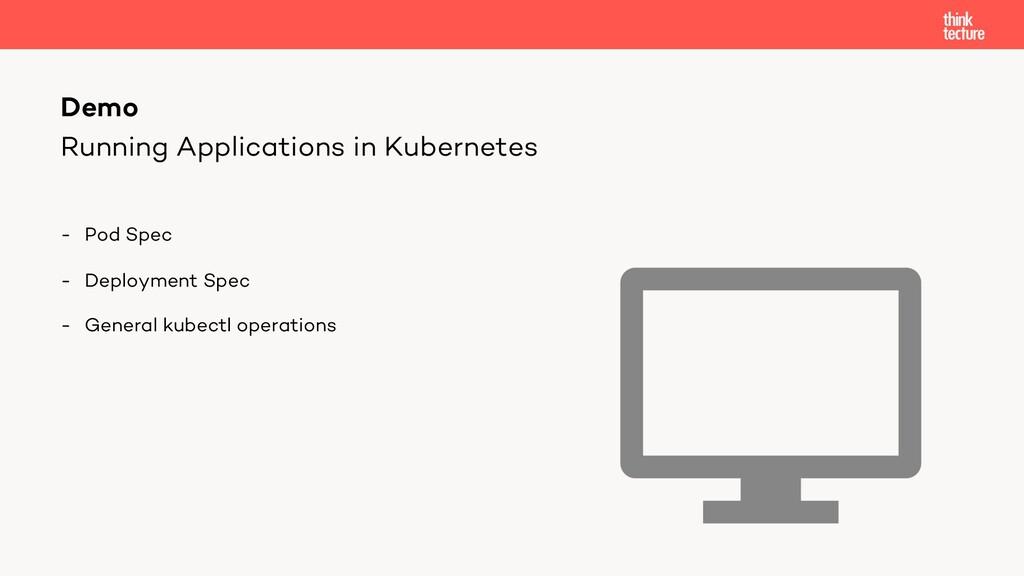 Running Applications in Kubernetes - Pod Spec -...