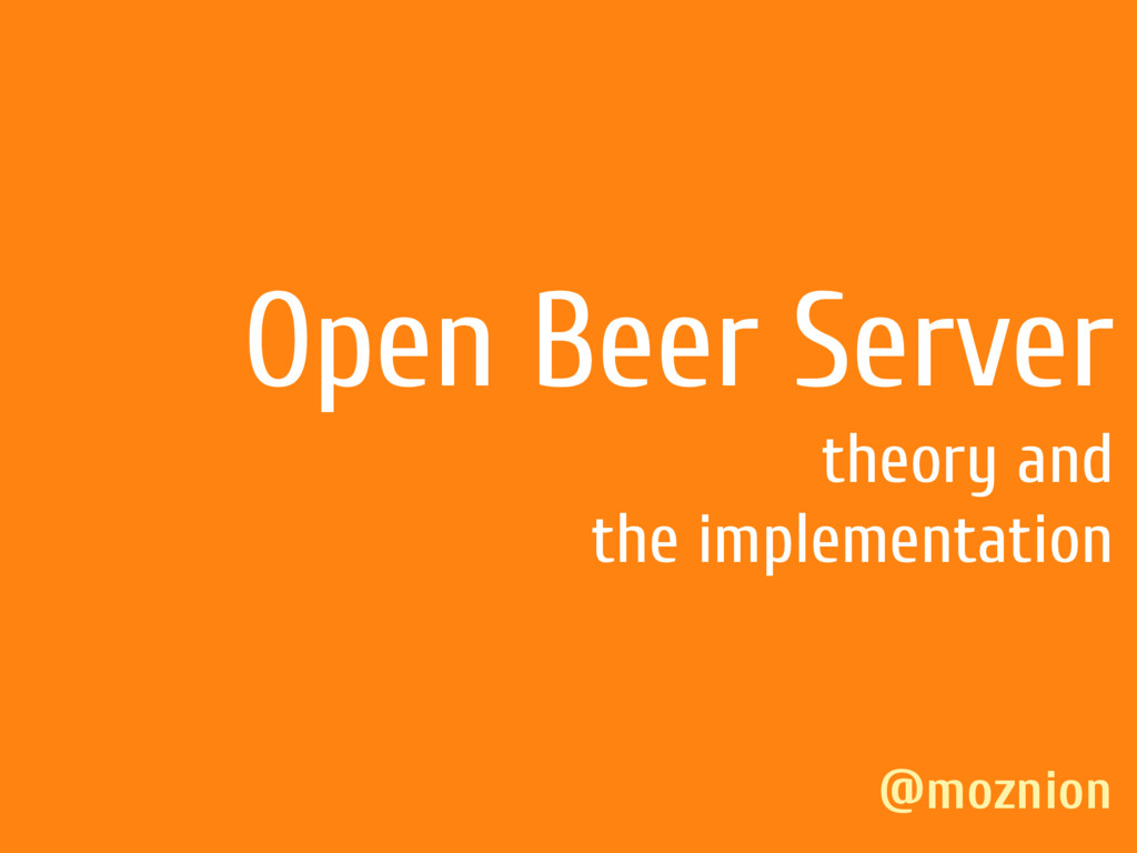 Open Beer Server theory and the implementation ...
