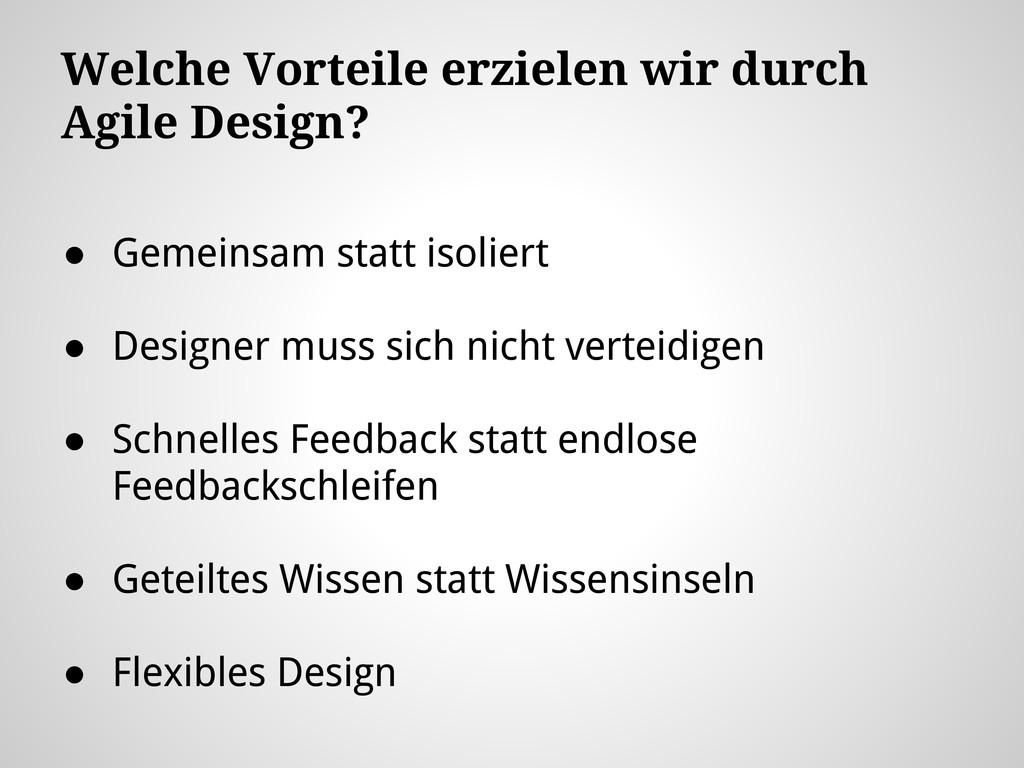 Welche Vorteile erzielen wir durch Agile Design...