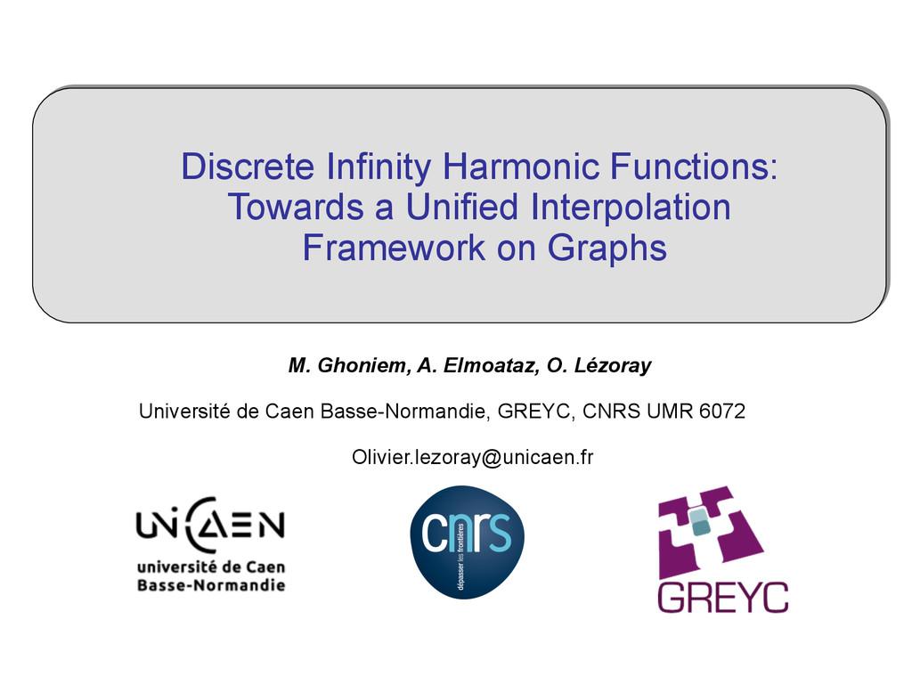 M. Ghoniem, A. Elmoataz, O. Lézoray Université ...