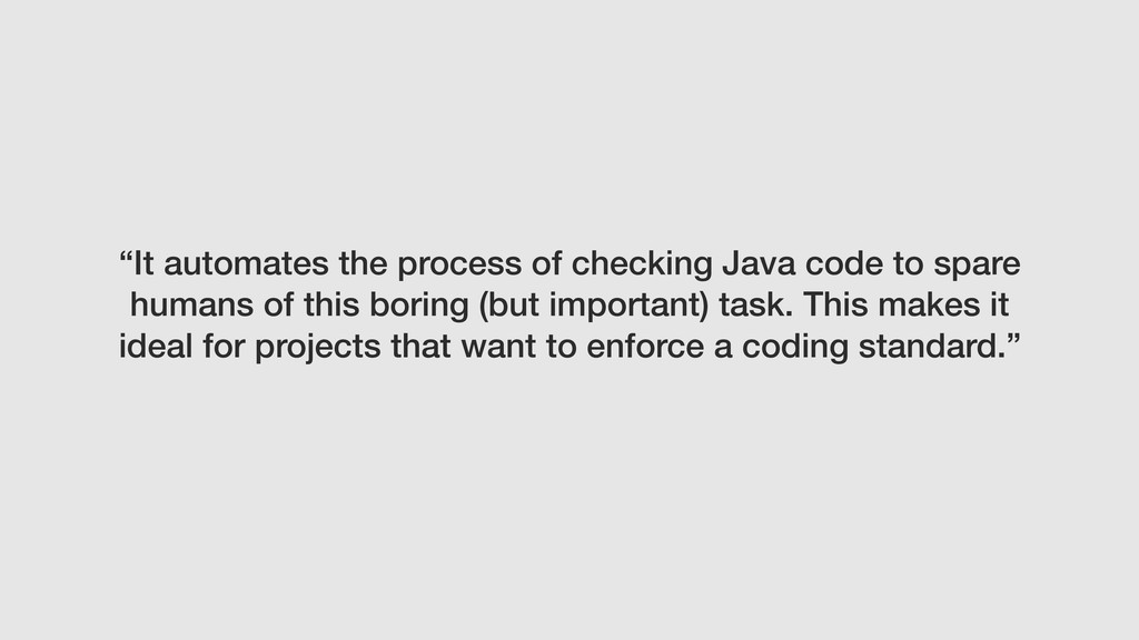 """It automates the process of checking Java code..."