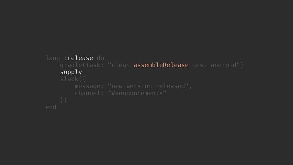 "lane :release do gradle(task: ""clean assembleRe..."