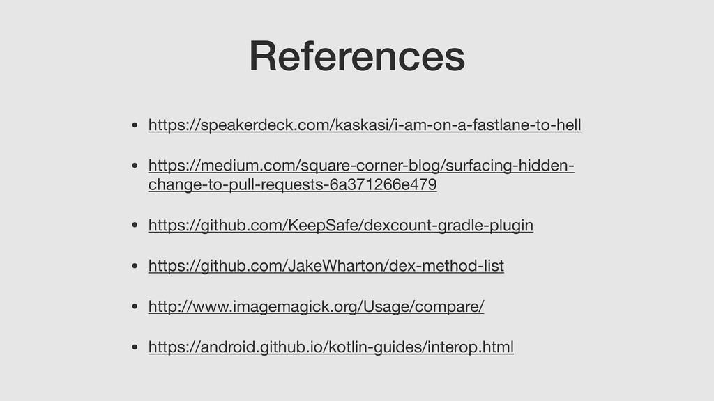 References • https://speakerdeck.com/kaskasi/i-...