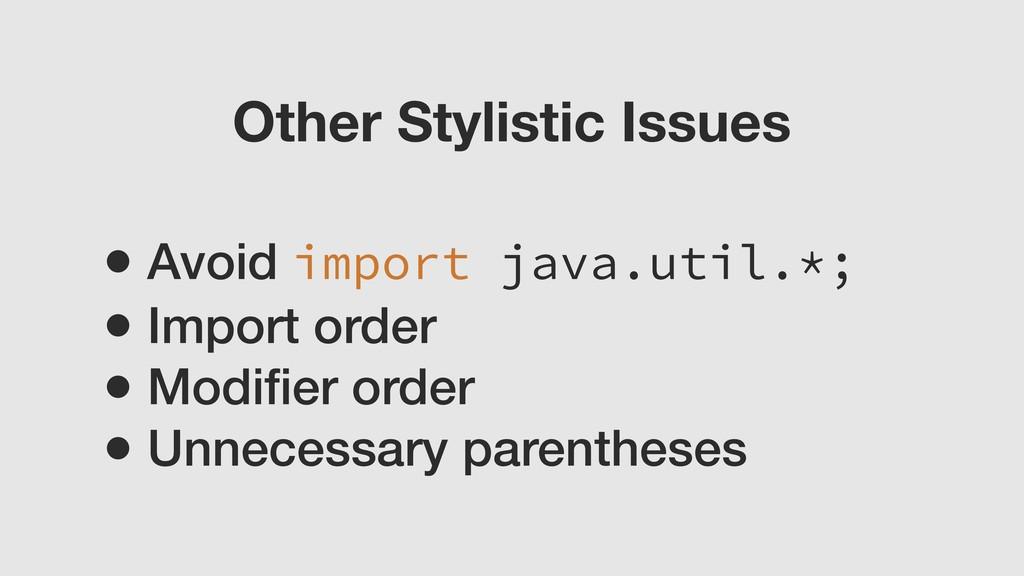 • Avoid import java.util.*; • Import order • Mo...
