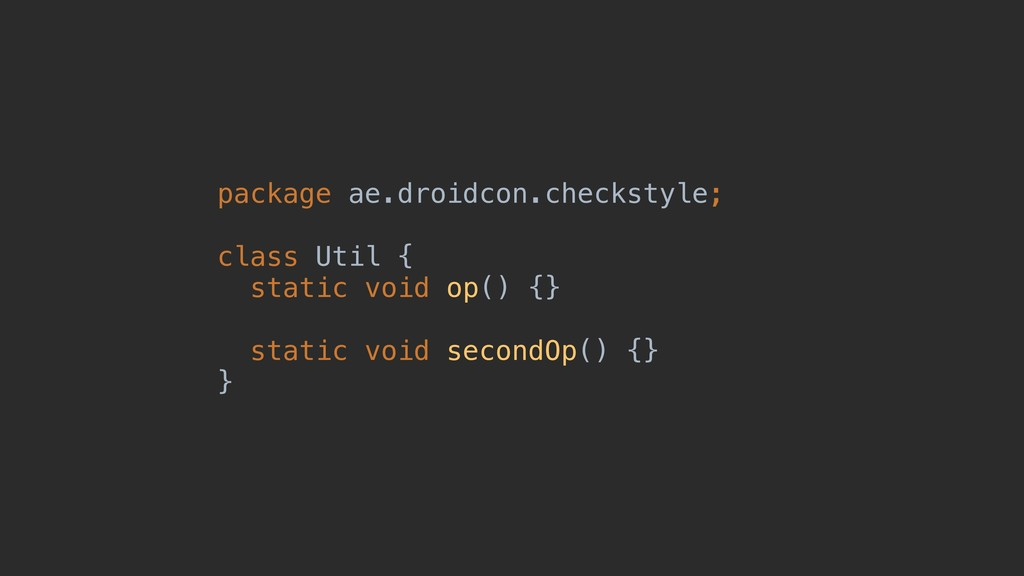 package ae.droidcon.checkstyle; class Util { st...
