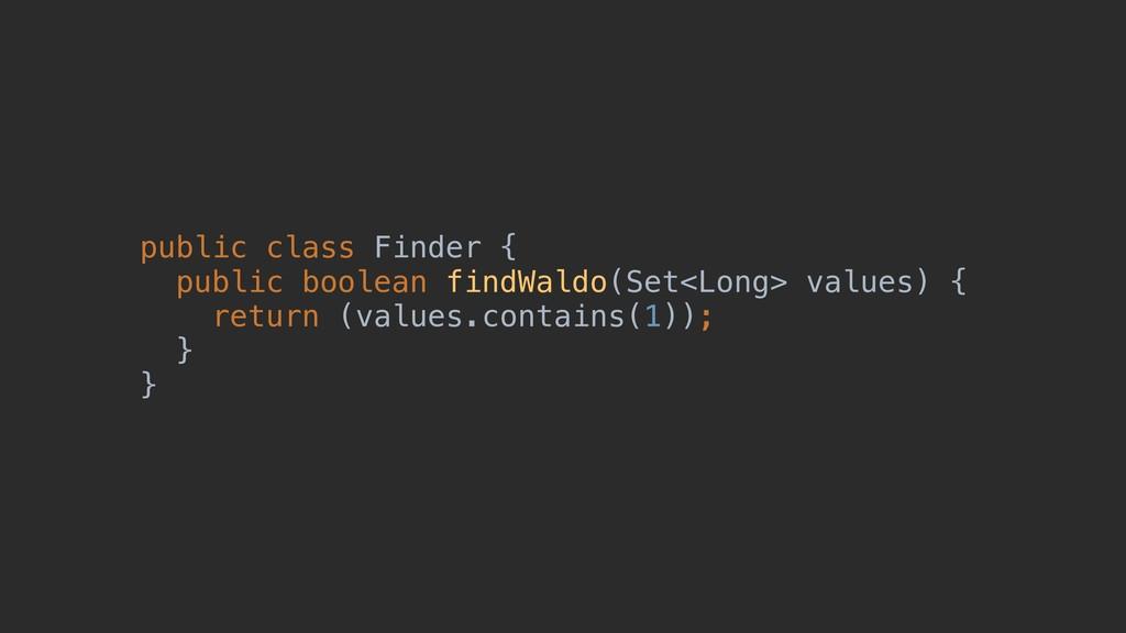 public class Finder { public boolean findWaldo(...