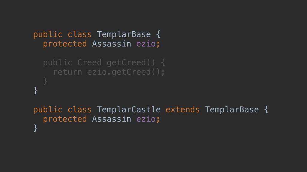 public class TemplarBase { protected Assassin e...
