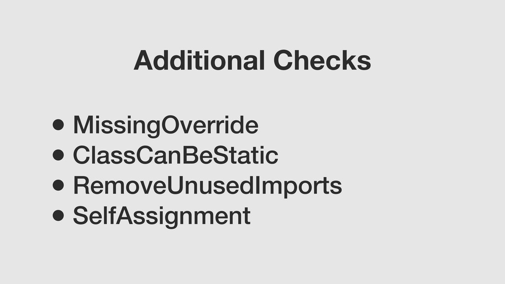 • MissingOverride • ClassCanBeStatic • RemoveUn...