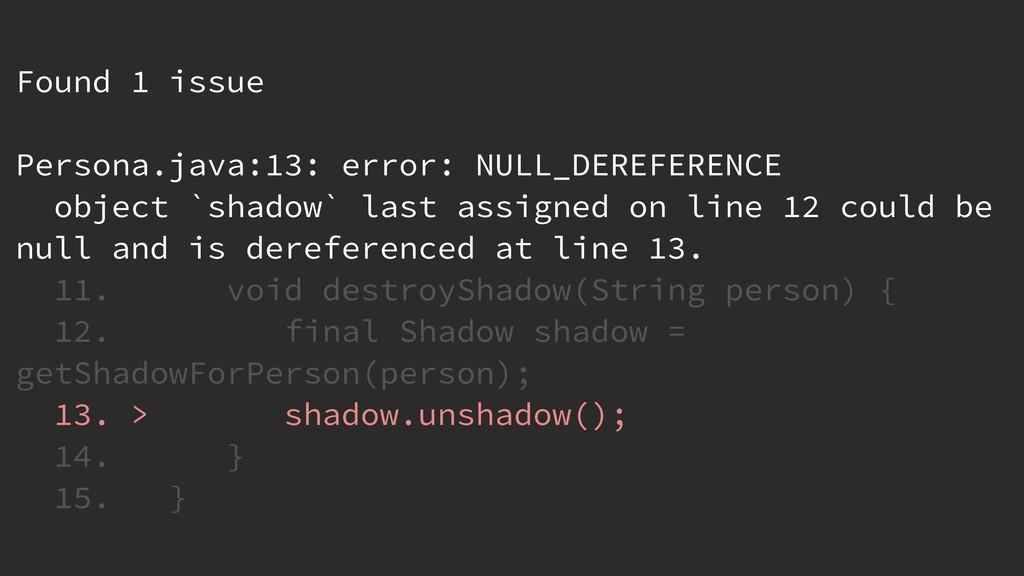 Found 1 issue Persona.java:13: error: NULL_DERE...