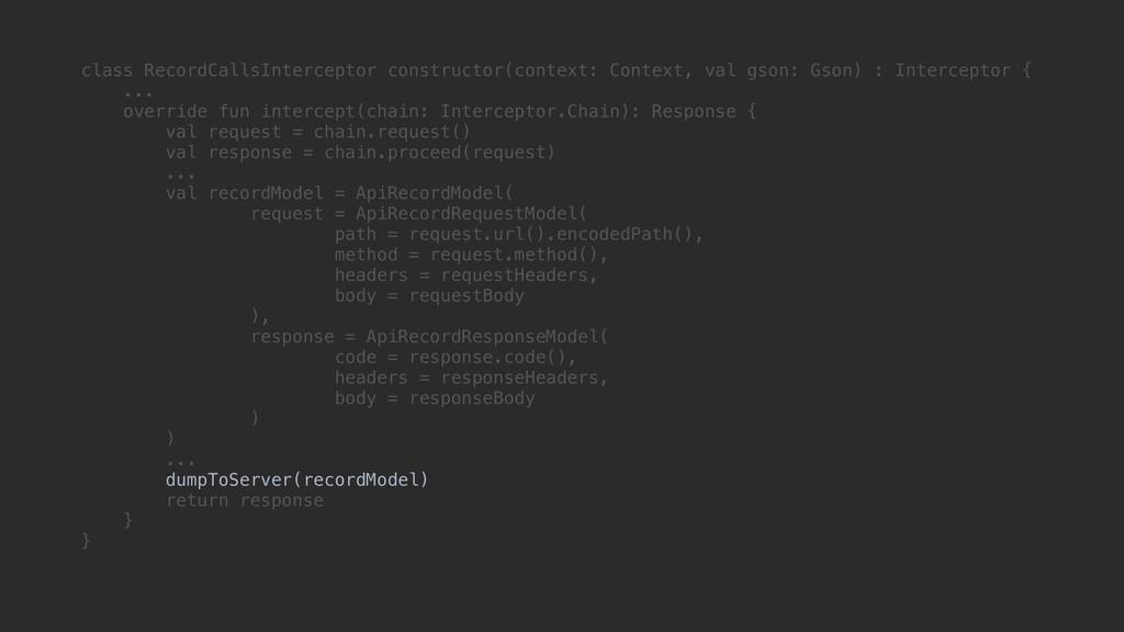 class RecordCallsInterceptor constructor(contex...