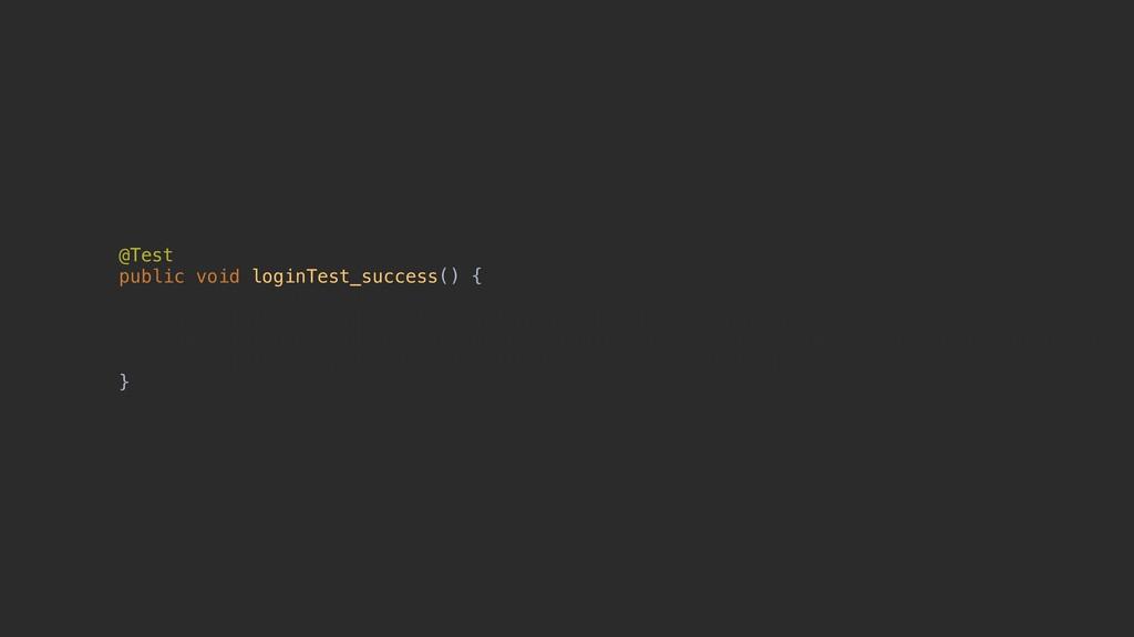 """@Test public void loginTest_success() { mount(""""..."""