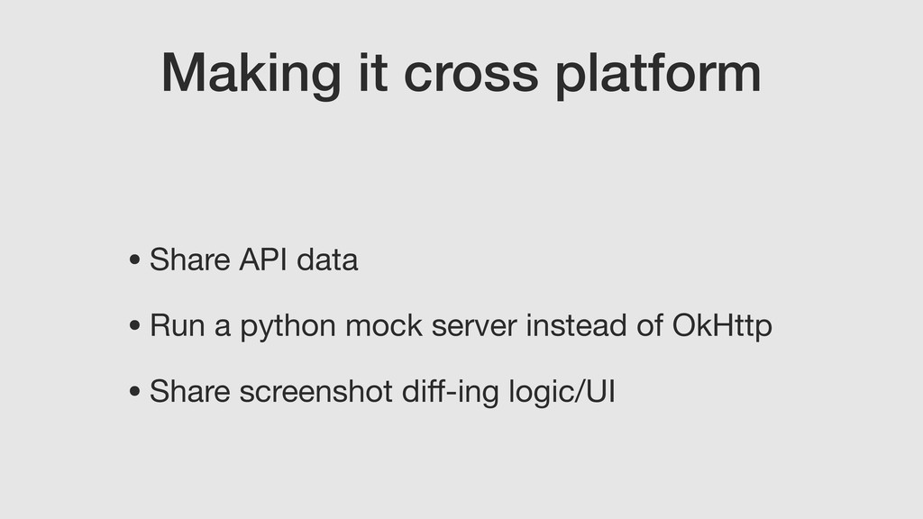 Making it cross platform • Share API data  • Ru...