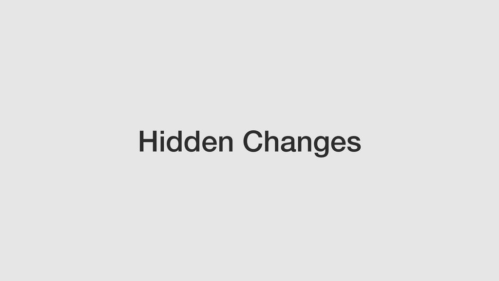 Hidden Changes
