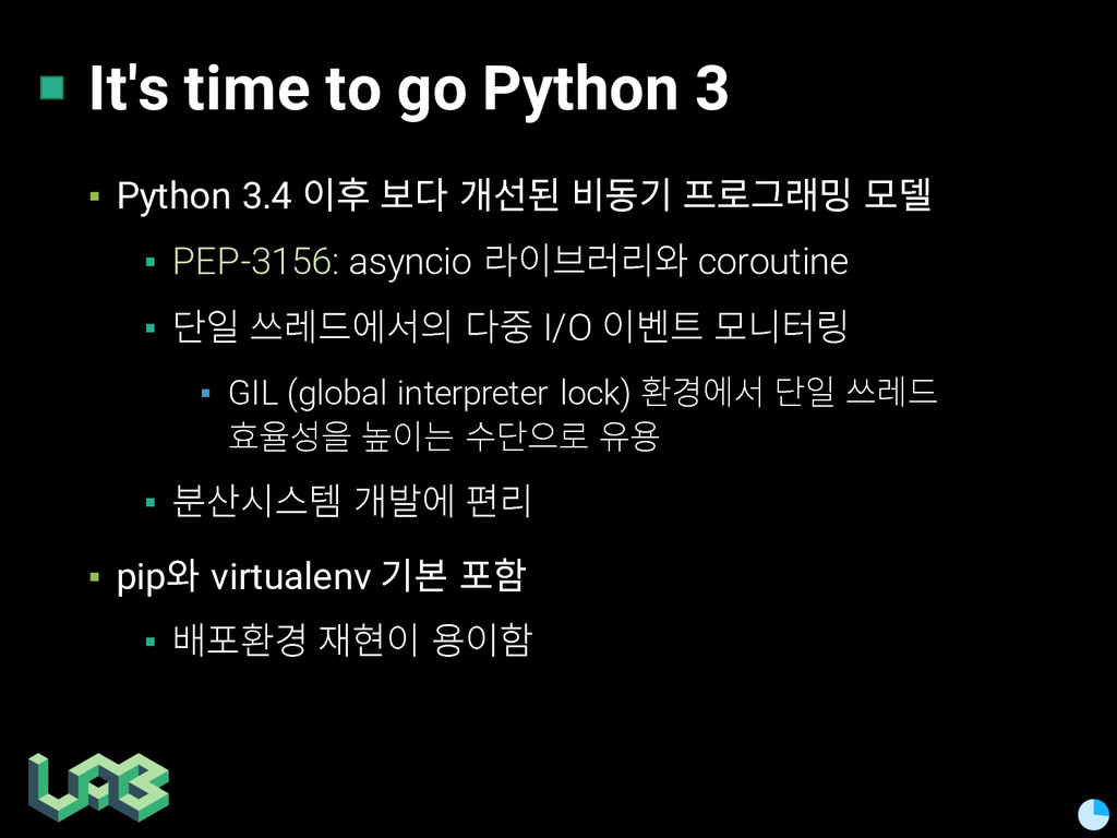 It's time to go Python 3 ▪ Python 3.4 핂 쫂삲 맪컮쇪...